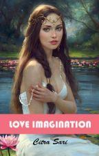 Imagination Love #1 by CitraSari7