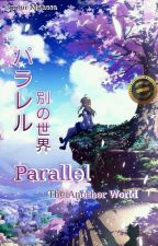 Parallel: The Another World by Ryu_Kagami