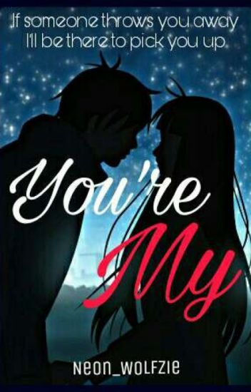 You're My (Completed)