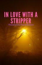 In Love With A Stripper (Joshler) by TwentyOnePanicBabies