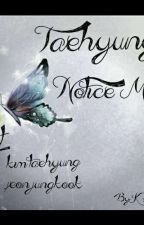 Taehyung, Notice Me ( Slow Update ) by KimJeonByunOh