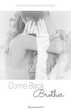 Come Back Brother by Ksiezniczka1911