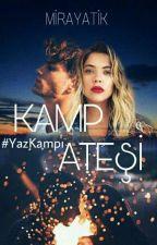 Kamp Ateşi #YazKampı  by mirayatik_