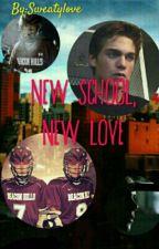 New school, New Love (Teen Wolf FF) by Sweatylove