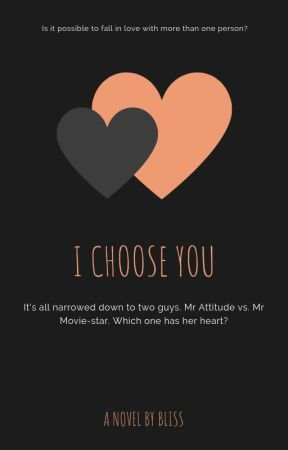 I Choose You | ✓ by Blissful_Writer