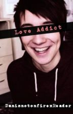 Love Addict (DanisnotonfirexReader) by xCompleteTrashx