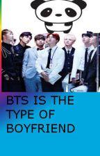 Bts is the type of boyfriend by Celesitita
