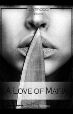 A Love of Mafia by elynnaaa