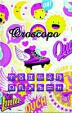 Oroscopo|| Soy Luna by xyttebxika