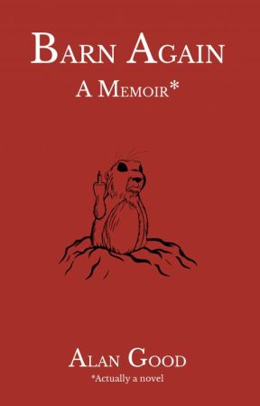 Barn Again: A Memoir by AlanGood