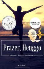 Prazer, Henggo: Poemas, Crônicas e Sentimentos by Henggo