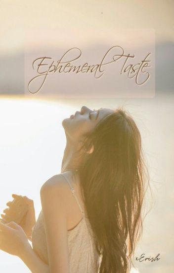 Ephemeral Taste (gxg)