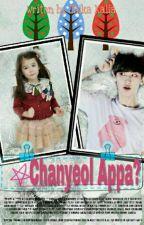 Chanyeol Appa?  by KaliaKim