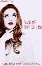 Love Me Like You Do -Stydia- by jikookbestbbym