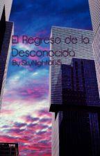 El Regreso de la Desconocida by SkyNight865