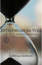 Reticências da Vida by Calendula7