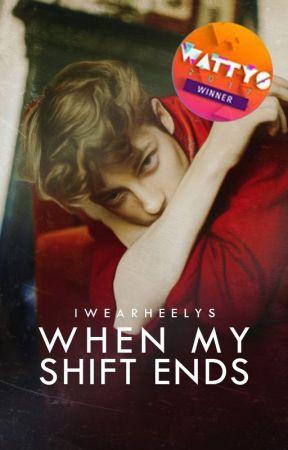 When My Shift Ends | ✓ by iwearheelys