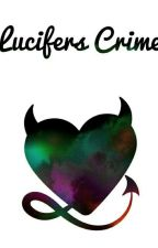 † Lucifers Crime † [Zomdado] [Dadosaft] by Akehna