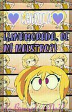 me enamore de mi maestro - goldica (Pausada) by LucianaHinojosa1