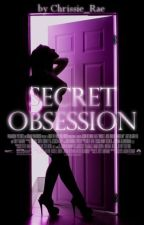 Secret Obsession by Chrissie_Rae