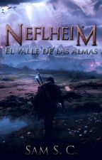 Neflheim: El valle de las almas by DylanSC96