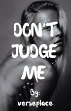 Don't Judge Me by verseplace