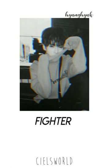 Fighter× | Hyungmin* Monsta X FF