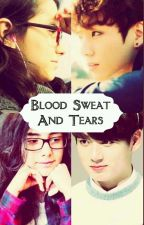 Blood Sweat And Tears!(Bitti) by ParkKyunggie