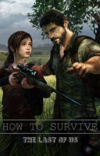 The Last Of Us - How To Survive by MaxrenJaureblack