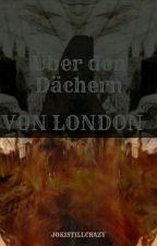 Über den Dächern von London by jokistillcrazy