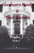 Abraham's Family and Their Secrets (21+) by Persefone_1