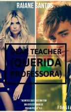 Dear Teacher (Querida Professora) by RaianeSantos603