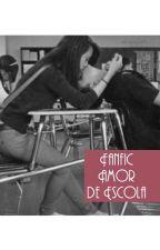 Fanfic amor de escola by Nicolli2006