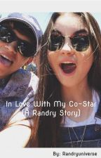 In Love With My Co-Star (A Randry Story) by StorytellerGirl97