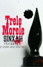 Trele Morele: Poradnik z przymrużeniem oka by Sinxah