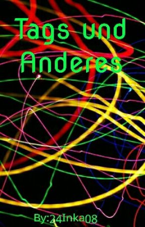 Tags und anderes  by 24Inka08