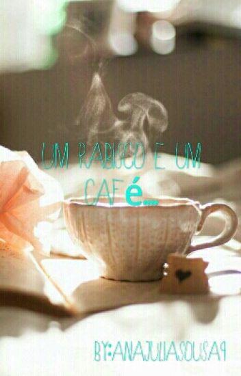 Um Rabisco E Um Café Ana Campos Wattpad