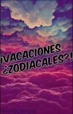 ¡Vacaciones ¿Zodiacales?! by JulietaPereyra9