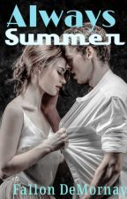 Always Summer - Intertwined series by FallonDeMornay
