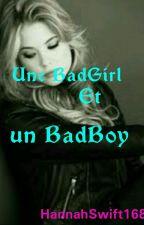 Une BadGirl et un BadBoy by HannahSwift168
