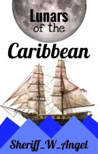 Lunars of the Caribbean by Sheriff_W_Angel