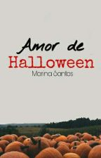 Amor de Halloween [Conto Completo] by MarinaSantosS2
