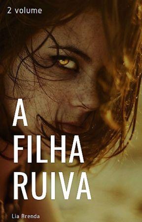 A Filha Ruiva - 2 Volume by LiaBrenda