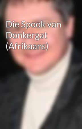 Die Spook van Donkergat (Afrikaans) by pjjcc63