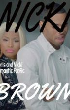 NICKI BROWN: A Nicki Minaj and Chris Brown FanFic by RomanticFanFicLife