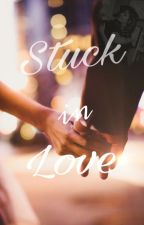 Stuck In Love by daisy7700