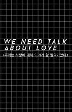 we need talk about love » zjm + ljp by ziamarried