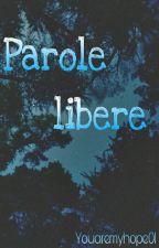 Parole Libere by Youaremyhope01
