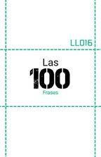 Las 100 (Frases) by LaLectora016