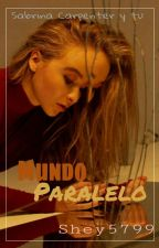 Mundo paralelo (Sabrina Carpenter & tu) by Shey5799